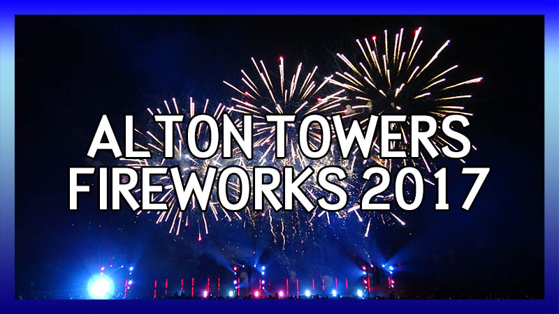 Alton Towers Fireworks Spectacular 2017 video