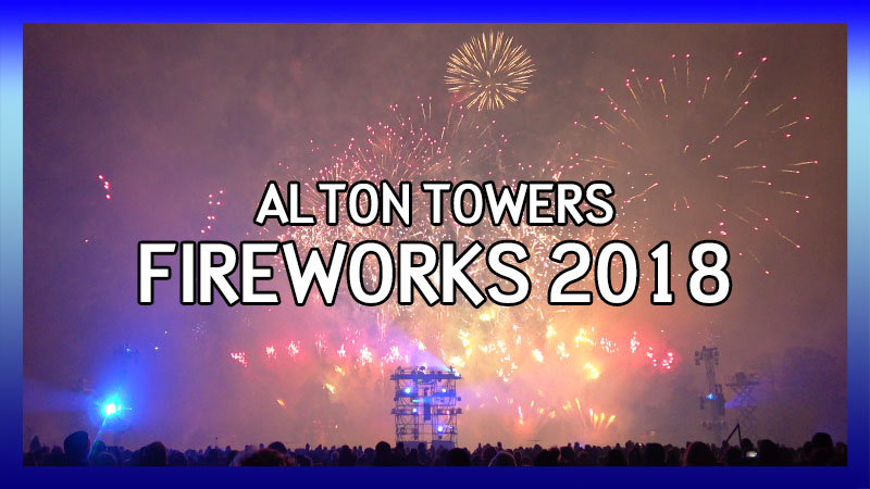 Alton Towers Fireworks Spectacular 2018 video