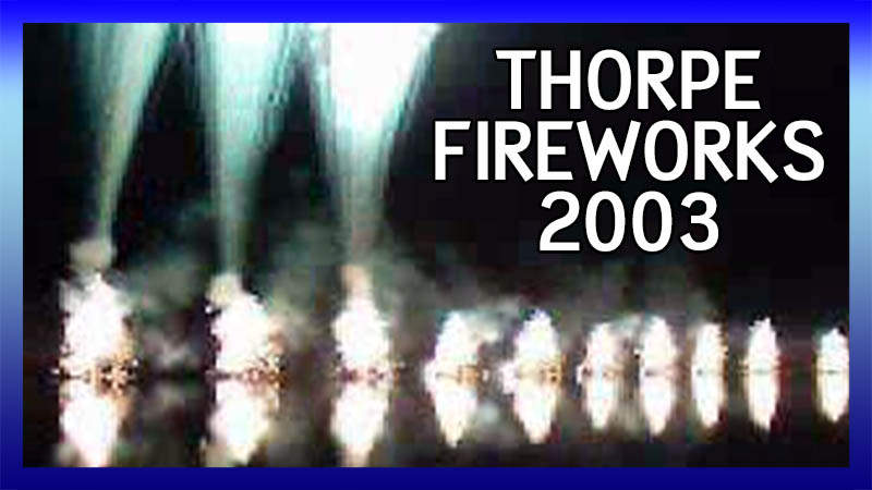 Thorpe Park Fireworks 2003 video