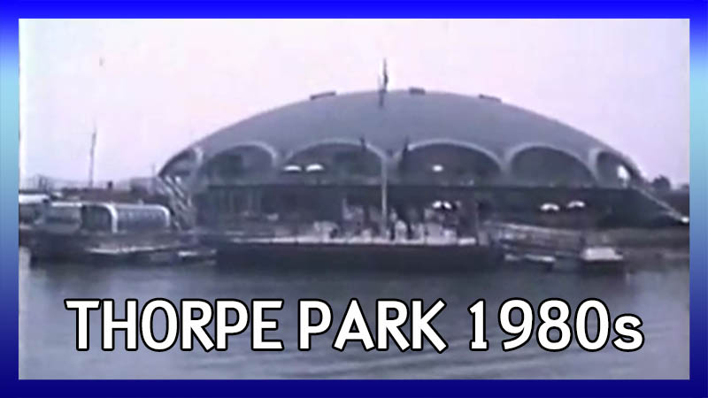 Thorpe Park in the Early 1980s video